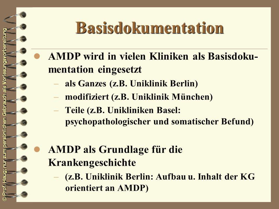 BasisdokumentationAMDP wird in vielen Kliniken als Basisdoku-mentation eingesetzt. als Ganzes (z.B. Uniklinik Berlin)