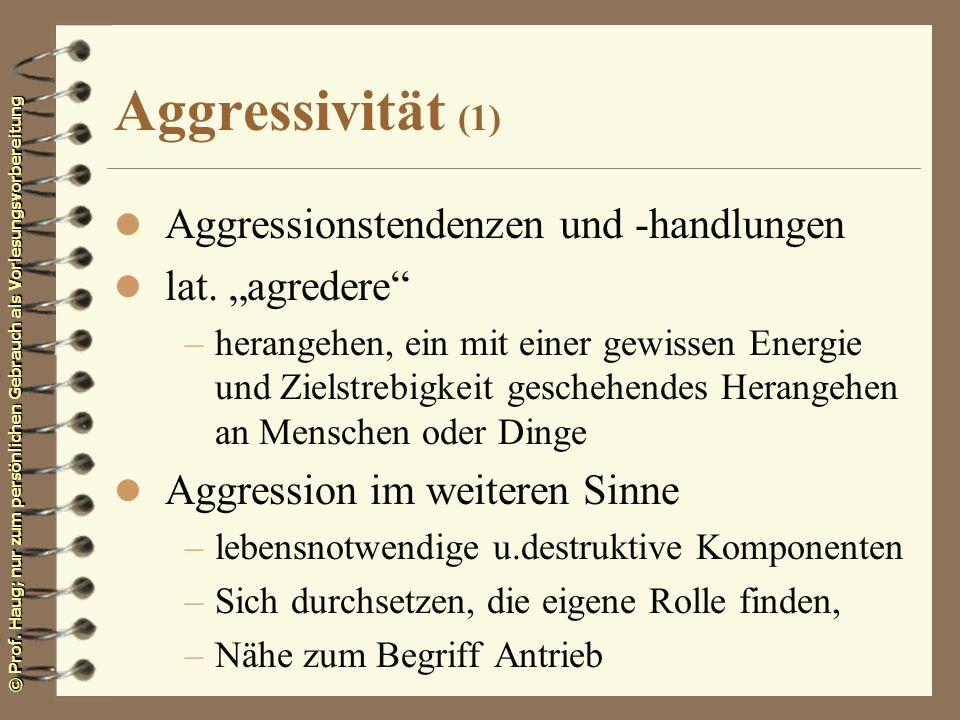 """Aggressivität (1) Aggressionstendenzen und -handlungen lat. """"agredere"""