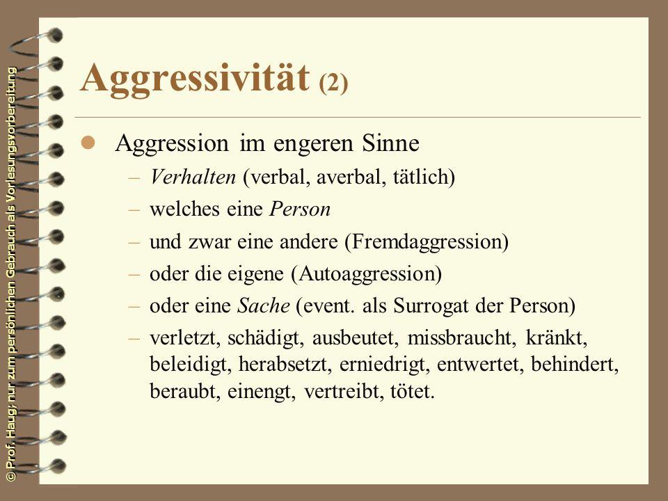 Aggressivität (2) Aggression im engeren Sinne