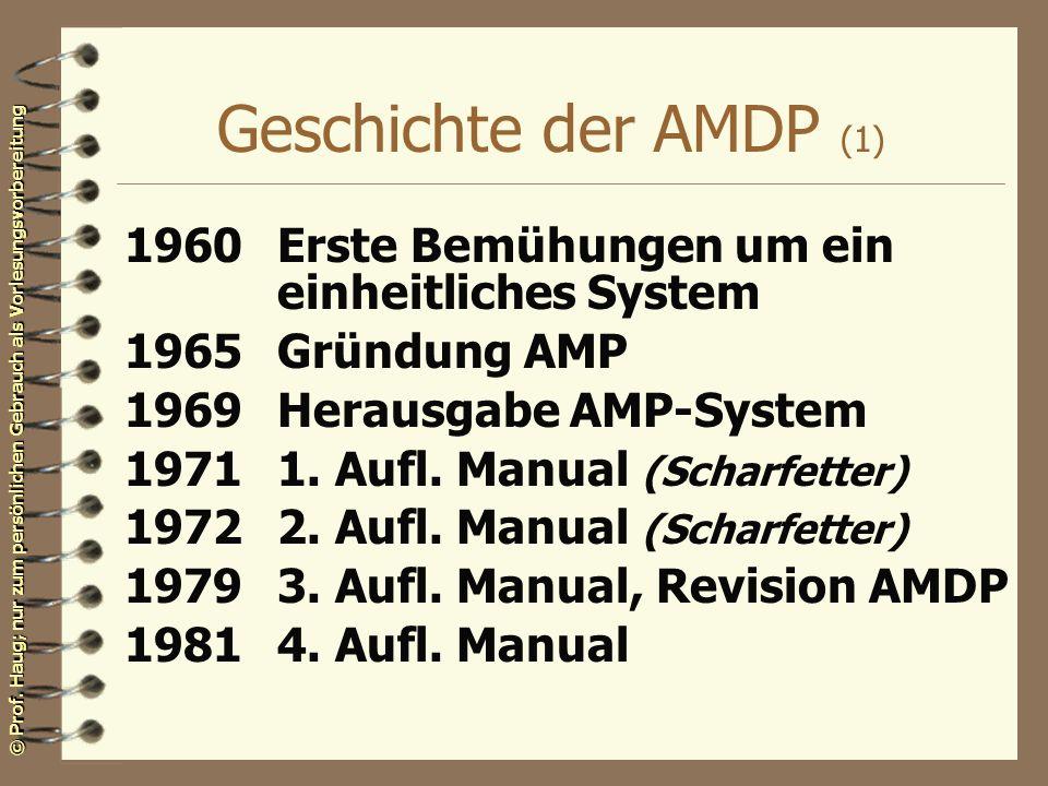 Geschichte der AMDP (1)1960 Erste Bemühungen um ein einheitliches System. 1965 Gründung AMP. 1969 Herausgabe AMP-System.