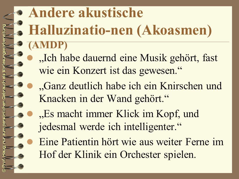Andere akustische Halluzinatio-nen (Akoasmen) (AMDP)