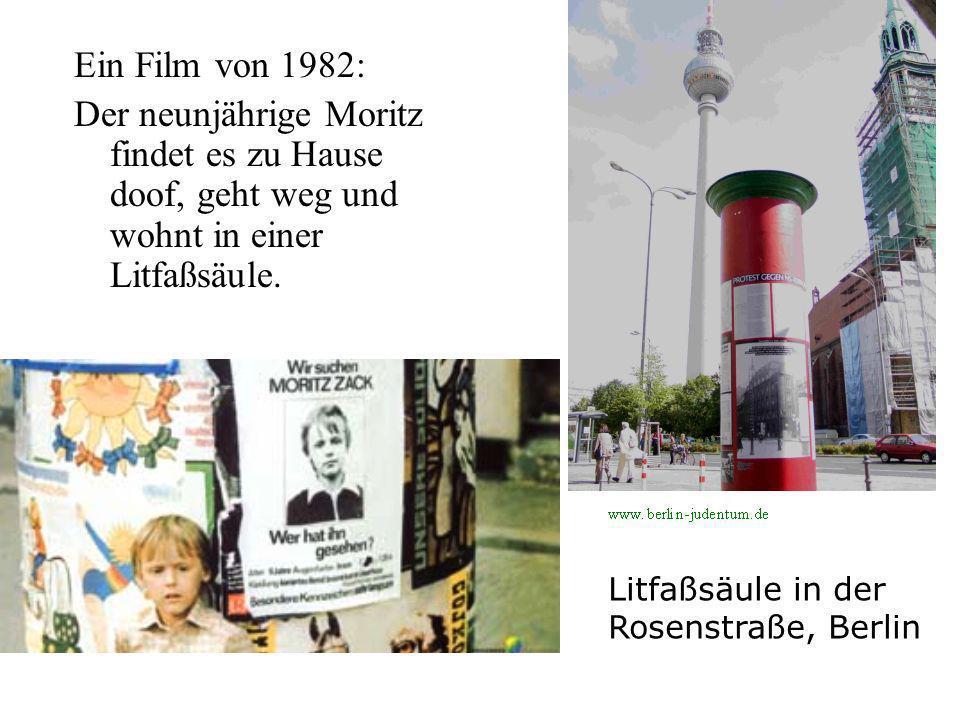 Ein Film von 1982: Der neunjährige Moritz findet es zu Hause doof, geht weg und wohnt in einer Litfaßsäule.