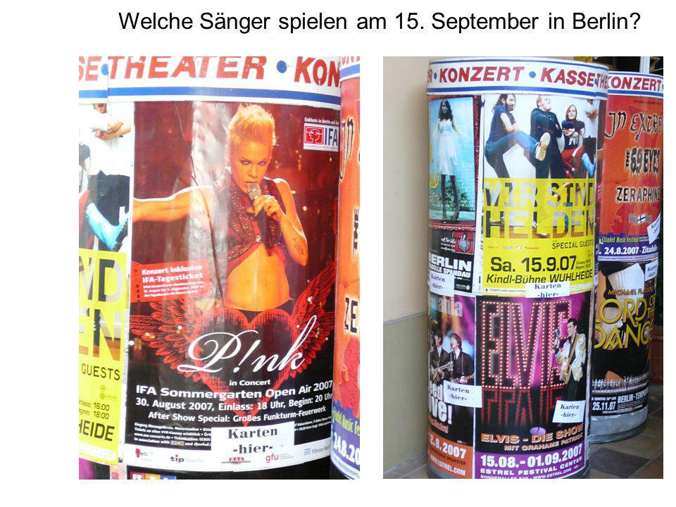 Welche Sänger spielen am 15. September in Berlin