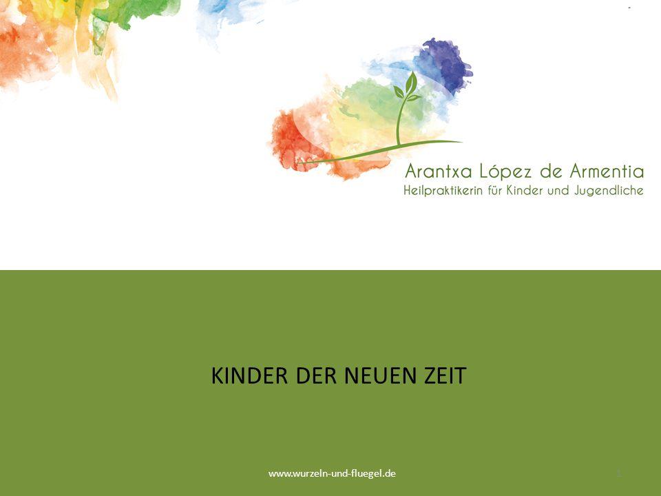 KINDER DER NEUEN ZEIT www.wurzeln-und-fluegel.de