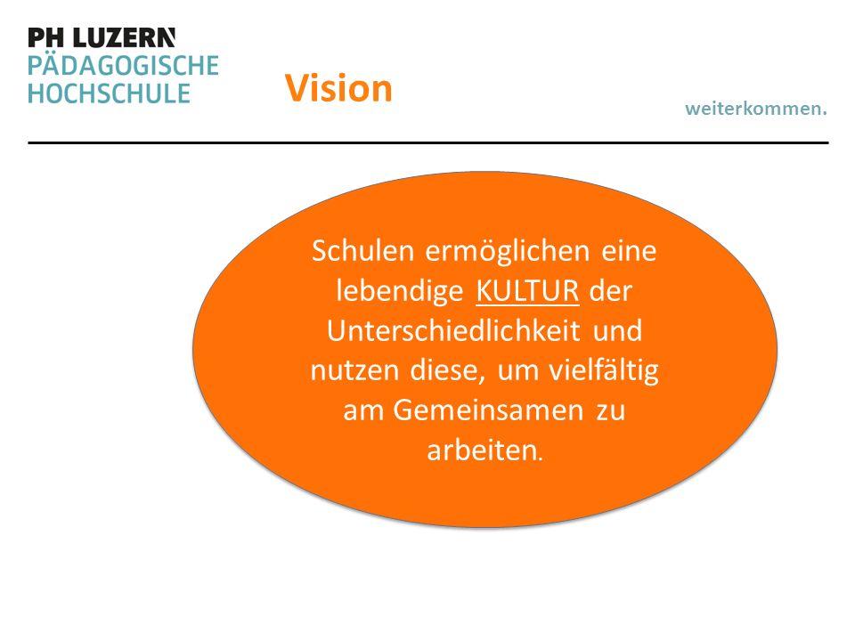Vision Schulen ermöglichen eine lebendige KULTUR der Unterschiedlichkeit und nutzen diese, um vielfältig am Gemeinsamen zu arbeiten.