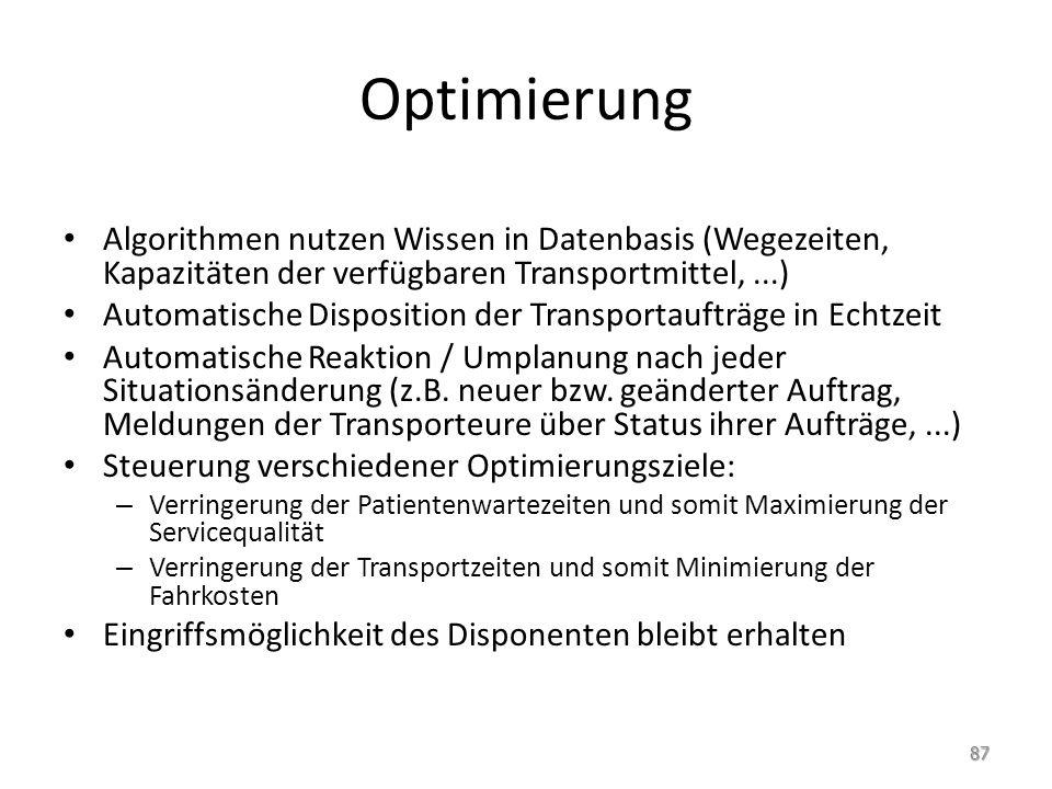 Optimierung Algorithmen nutzen Wissen in Datenbasis (Wegezeiten, Kapazitäten der verfügbaren Transportmittel, ...)