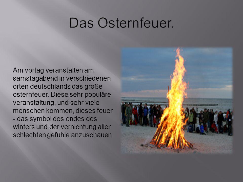 Das Osternfeuer.