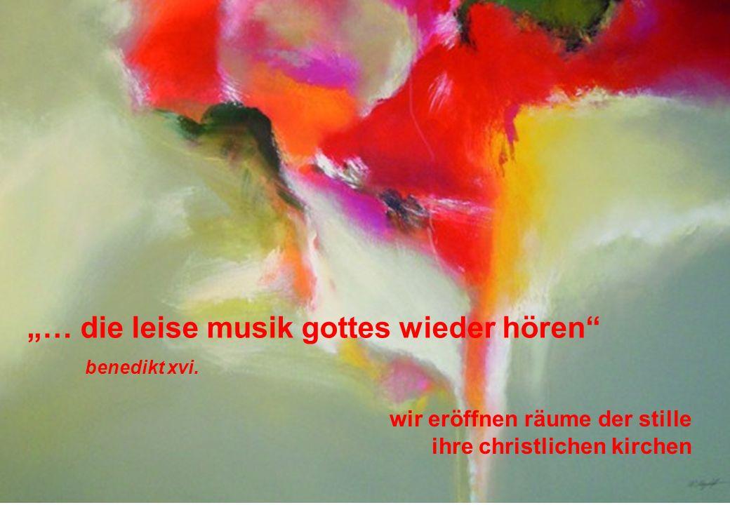 """""""… die leise musik gottes wieder hören benedikt xvi."""