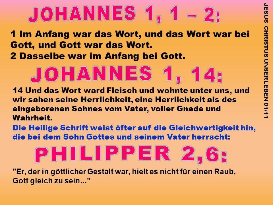 JOHANNES 1, 1 – 2: JOHANNES 1, 14: PHILIPPER 2,6: