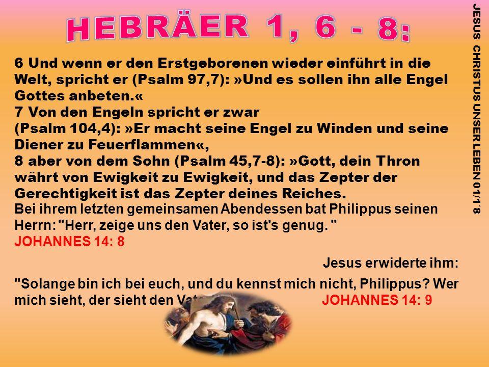 HEBRÄER 1, 6 - 8: