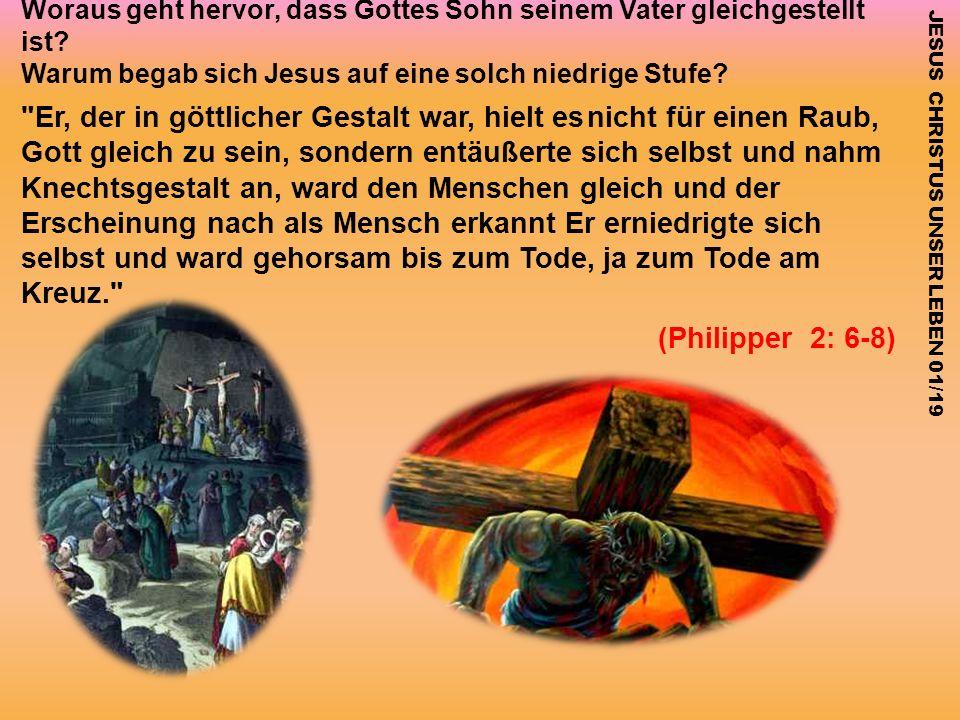 Woraus geht hervor, dass Gottes Sohn seinem Vater gleichgestellt ist