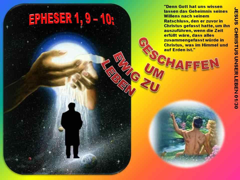 EPHESER 1, 9 – 10: JESUS CHRISTUS UNSER LEBEN 01/30