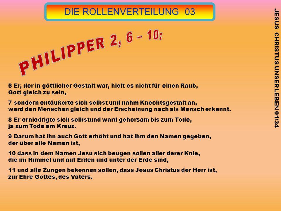 PHILIPPER 2, 6 – 10: DIE ROLLENVERTEILUNG 03