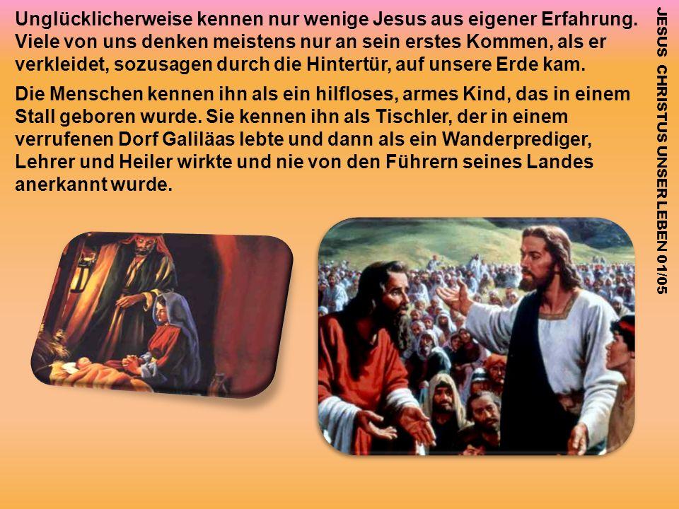 Unglücklicherweise kennen nur wenige Jesus aus eigener Erfahrung