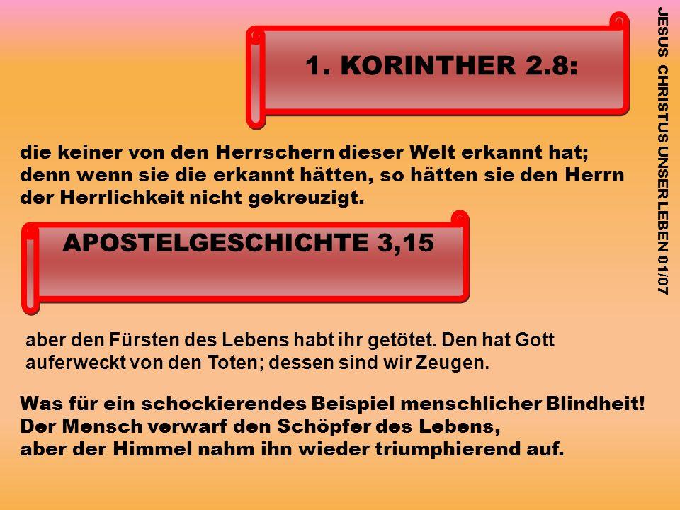 1. KORINTHER 2.8: APOSTELGESCHICHTE 3,15