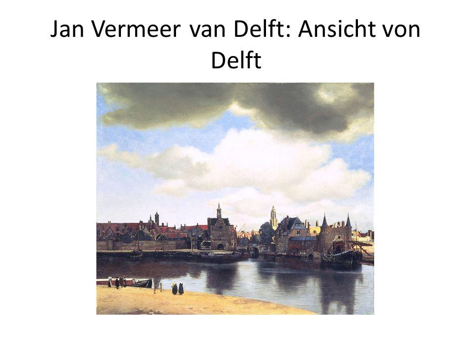 Jan Vermeer van Delft: Ansicht von Delft