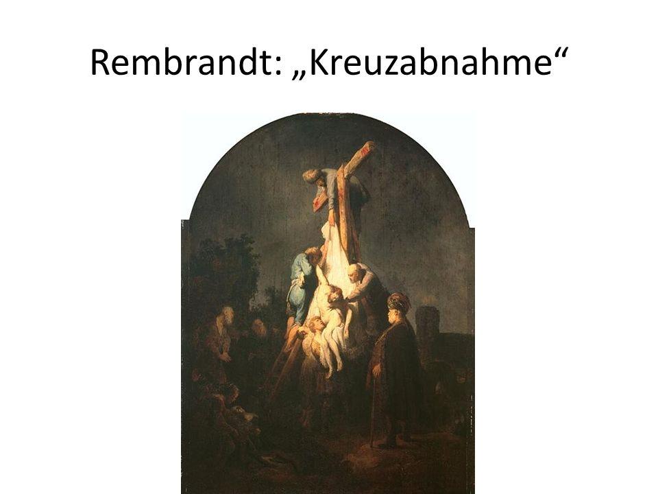 "Rembrandt: ""Kreuzabnahme"