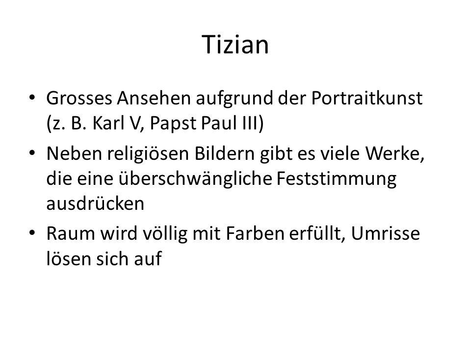 Tizian Grosses Ansehen aufgrund der Portraitkunst (z. B. Karl V, Papst Paul III)