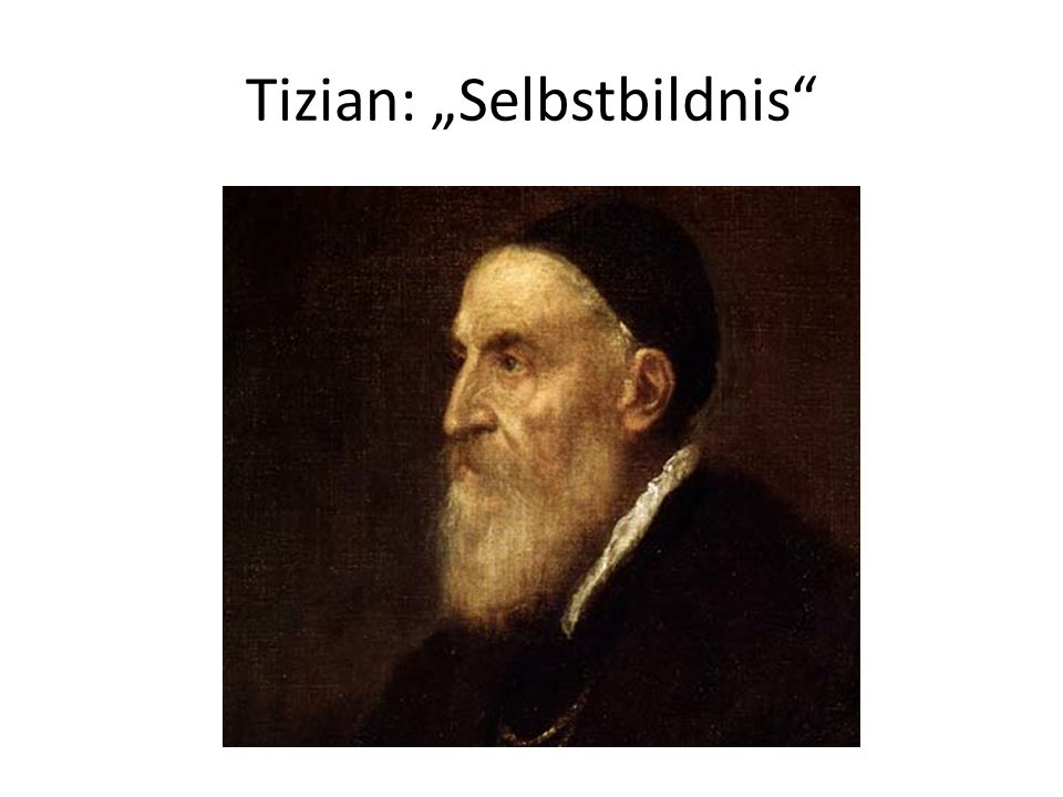 "Tizian: ""Selbstbildnis"