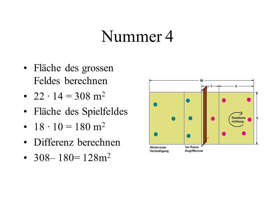 Nummer 4 Fläche des grossen Feldes berechnen 22 · 14 = 308 m2