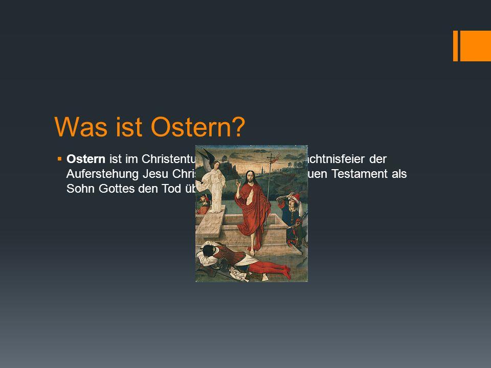 Was Ist Ostern Ostern Ist Im Christentum Die Jährliche