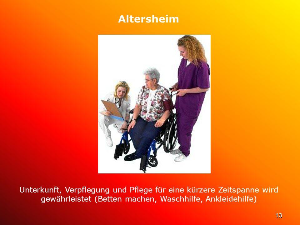 Altersheim Unterkunft, Verpflegung und Pflege für eine kürzere Zeitspanne wird gewährleistet (Betten machen, Waschhilfe, Ankleidehilfe)