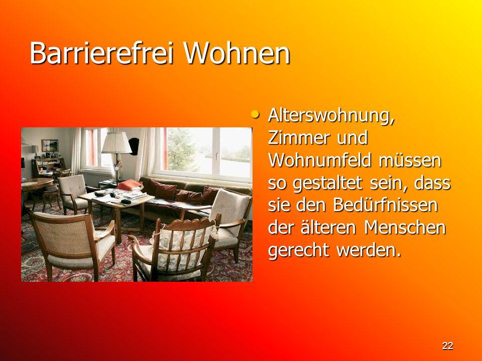 Barrierefrei Wohnen Alterswohnung, Zimmer und Wohnumfeld müssen so gestaltet sein, dass sie den Bedürfnissen der älteren Menschen gerecht werden.