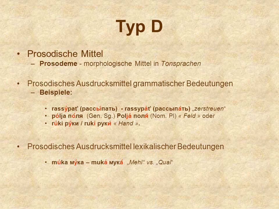Typ D Prosodische Mittel