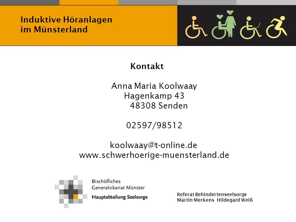 Induktive Höranlagen im Münsterland. Kontakt. Anna Maria Koolwaay. Hagenkamp 43 48308 Senden. 02597/98512.