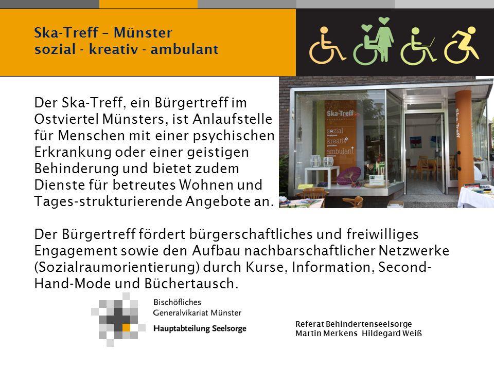 Ska-Treff – Münster sozial - kreativ - ambulant Der Ska-Treff, ein Bürgertreff im. Ostviertel Münsters, ist Anlaufstelle.