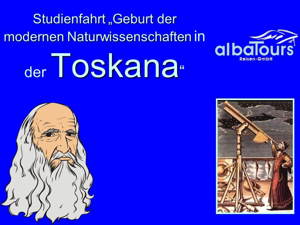 """Studienfahrt """"Geburt der modernen Naturwissenschaften in der Toskana"""