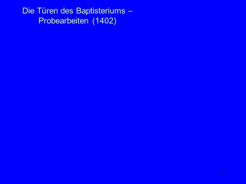 Die Türen des Baptisteriums – Probearbeiten (1402)