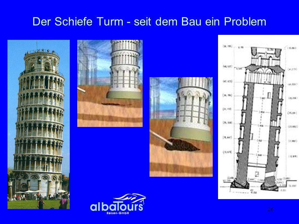Der Schiefe Turm - seit dem Bau ein Problem