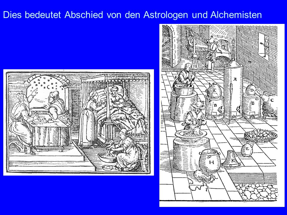 Dies bedeutet Abschied von den Astrologen und Alchemisten