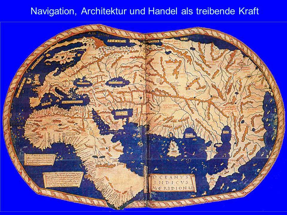 Navigation, Architektur und Handel als treibende Kraft