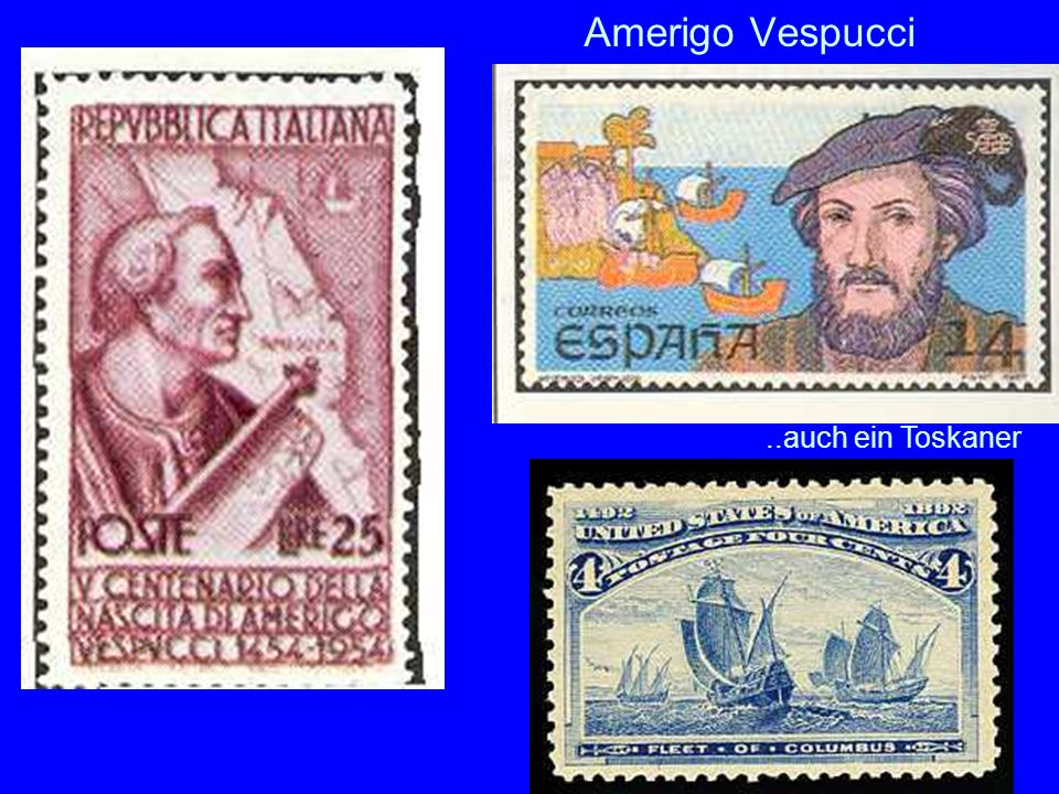 Amerigo Vespucci ..auch ein Toskaner