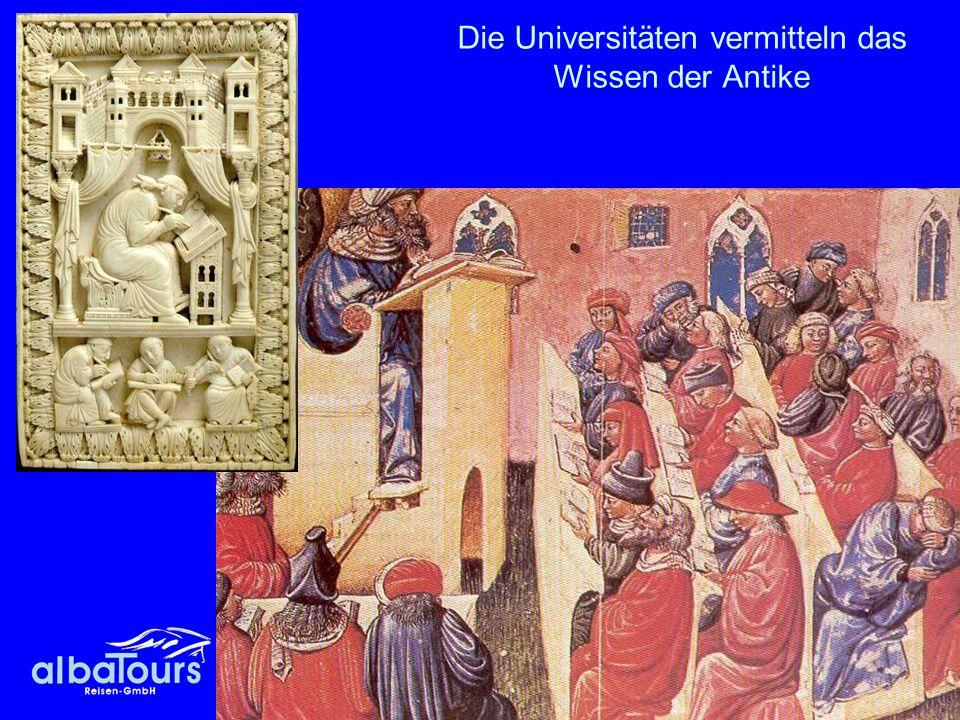 Die Universitäten vermitteln das Wissen der Antike