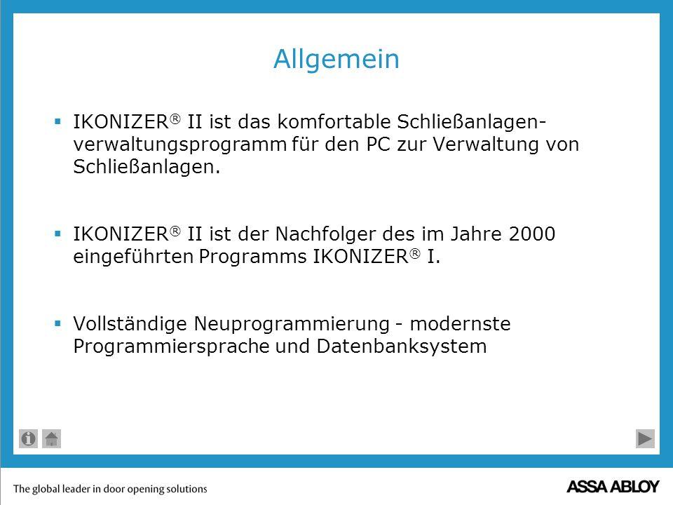 Allgemein IKONIZER® II ist das komfortable Schließanlagen-verwaltungsprogramm für den PC zur Verwaltung von Schließanlagen.