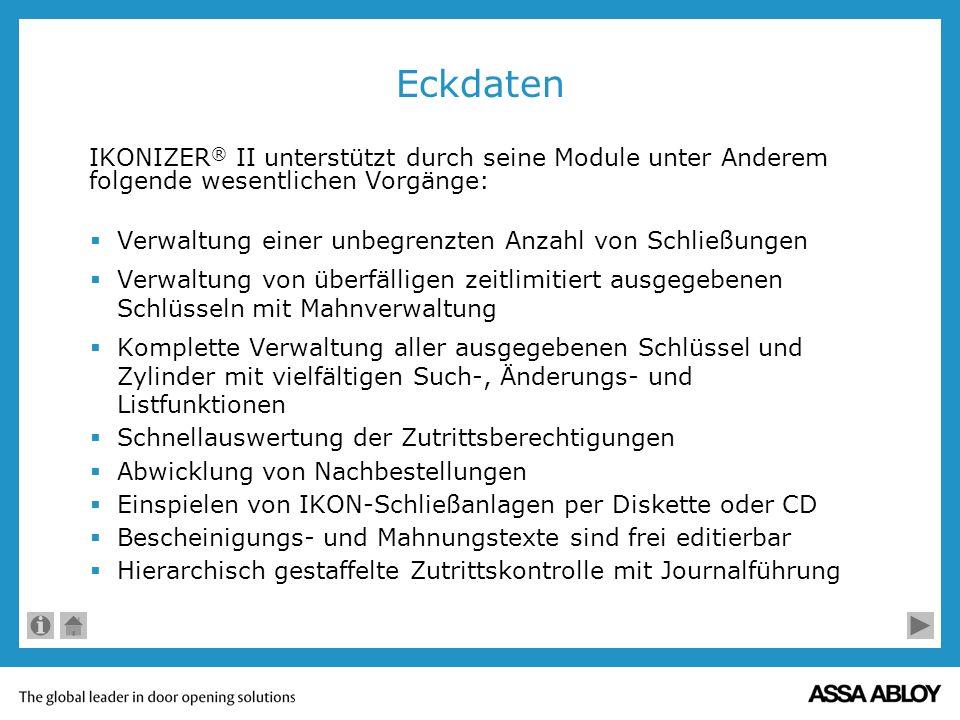 Eckdaten IKONIZER® II unterstützt durch seine Module unter Anderem folgende wesentlichen Vorgänge: