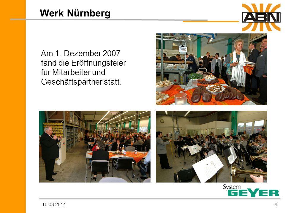 Werk Nürnberg Am 1. Dezember 2007 fand die Eröffnungsfeier
