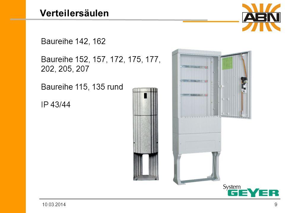 Verteilersäulen Baureihe 142, 162 Baureihe 152, 157, 172, 175, 177, 202, 205, 207 Baureihe 115, 135 rund IP 43/44.