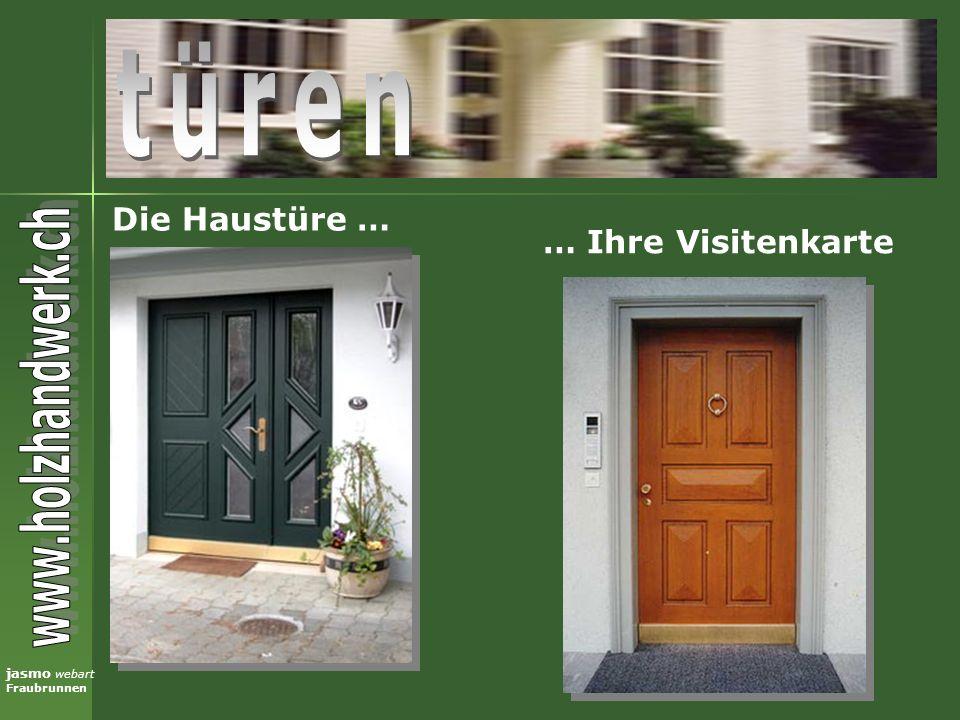 türen Die Haustüre … … Ihre Visitenkarte