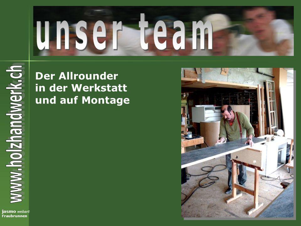 unser team Der Allrounder in der Werkstatt und auf Montage