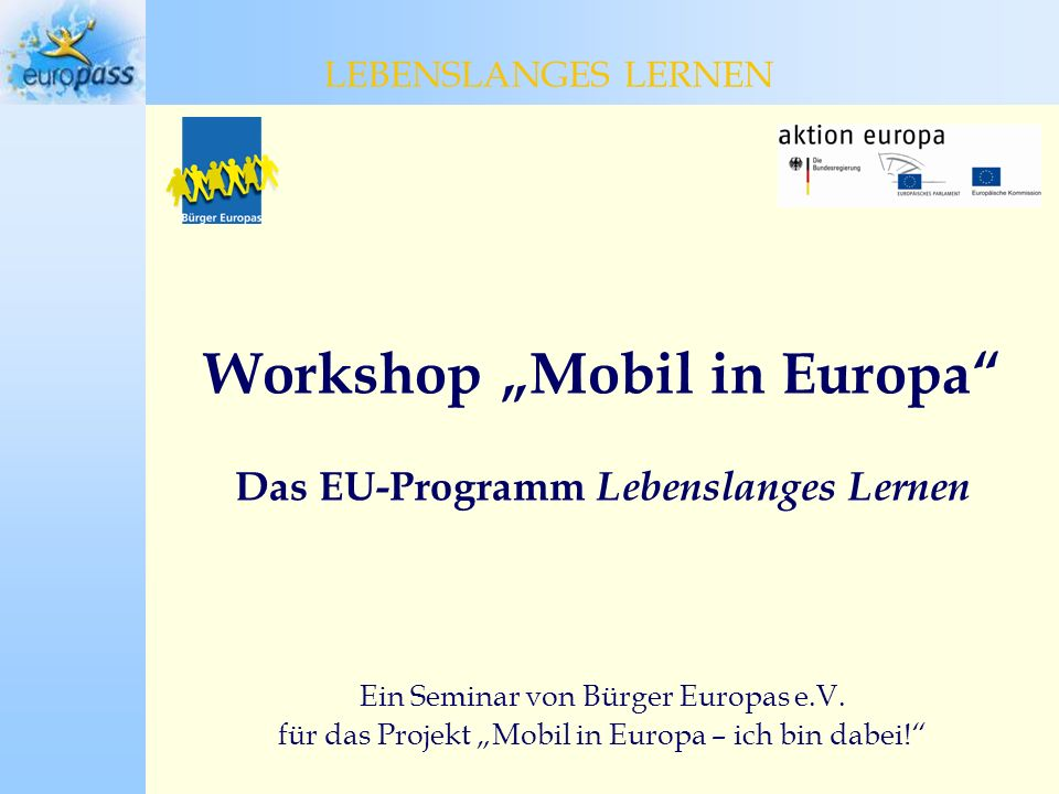 "Workshop ""Mobil in Europa Das EU-Programm Lebenslanges Lernen"