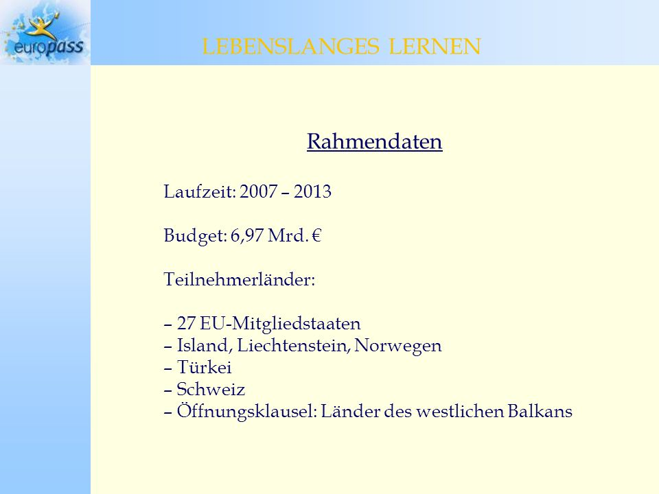 LEBENSLANGES LERNEN LEBENSLANGES LERNEN Rahmendaten