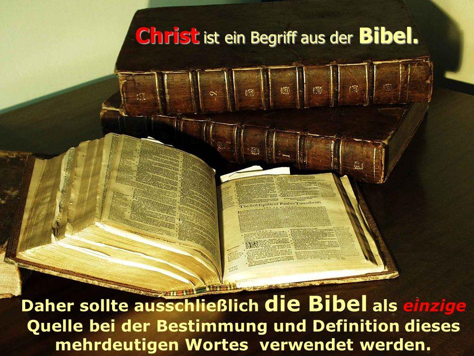 Christ ist ein Begriff aus der Bibel.
