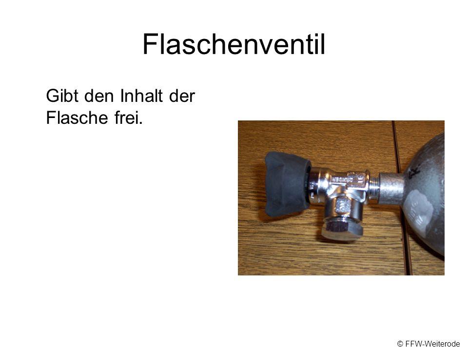 Flaschenventil Gibt den Inhalt der Flasche frei. © FFW-Weiterode