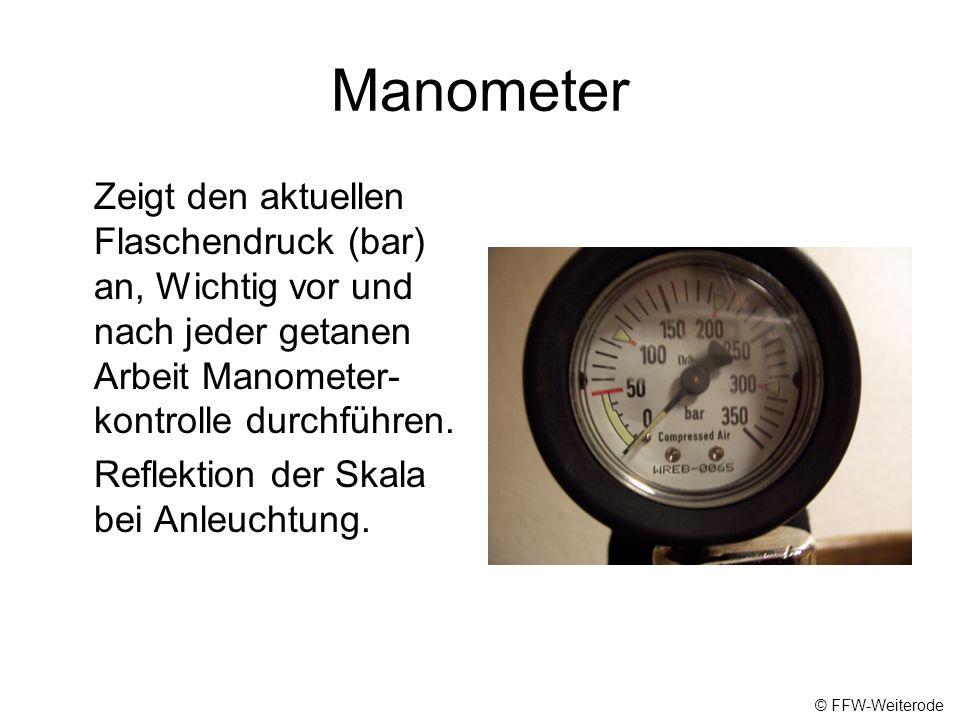 Manometer Zeigt den aktuellen Flaschendruck (bar) an, Wichtig vor und nach jeder getanen Arbeit Manometer-kontrolle durchführen.