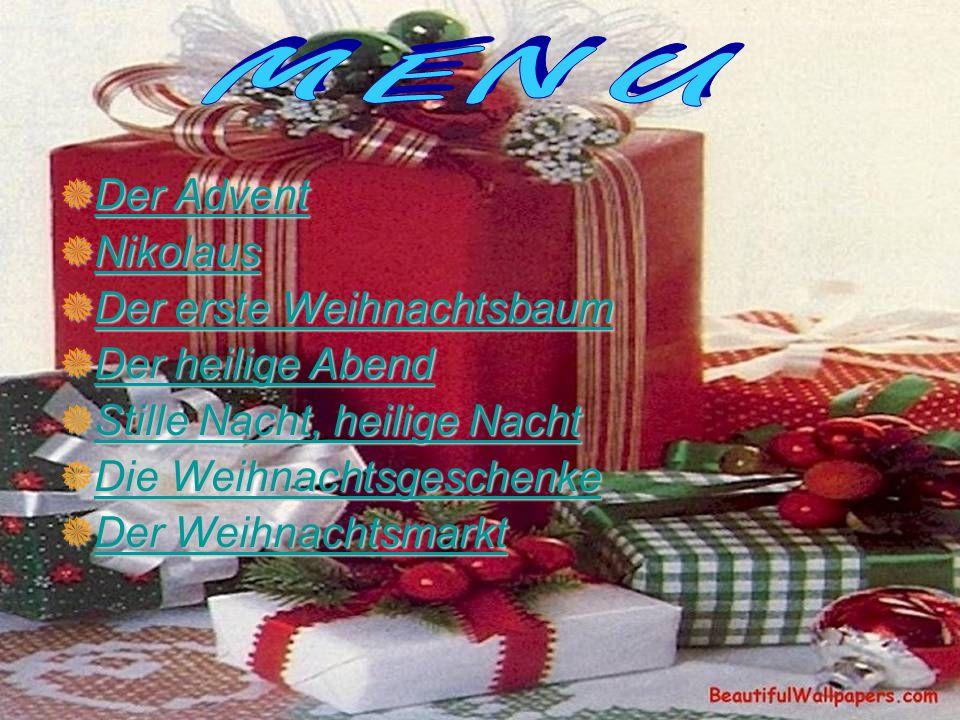 M E N U Der Advent Nikolaus Der erste Weihnachtsbaum Der heilige Abend