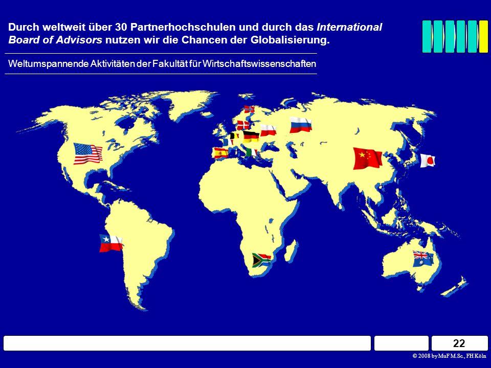 Durch weltweit über 30 Partnerhochschulen und durch das International